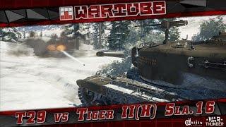T29 vs Tiger II(H) Sla.16 - 'ПОРА ВСЁ ВЫЯСНИТЬ' | War Thunder