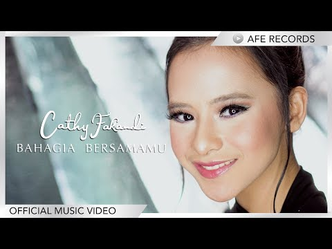 Cathy Fakandi - Bahagia Bersamamu (Official Music Video)