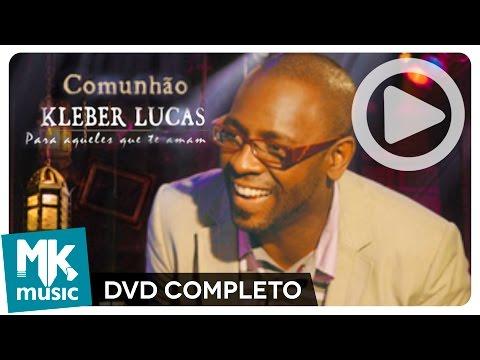 Comunhão - Kleber Lucas (DVD COMPLETO)