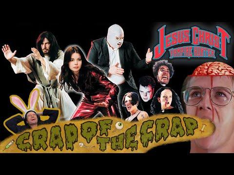Crap of the Crap - Jesus Christ Vampire Hunter (2001)