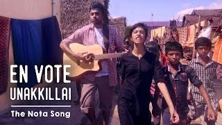 En Vote Unakkillai - The NOTA Song | Put Chutney