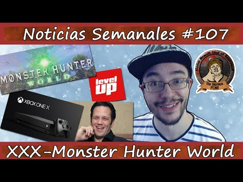 Noticias semanales #107 - Xbox One X - XXX - Phil Spencer - Monster Hunter World - Kojima - E3 2017