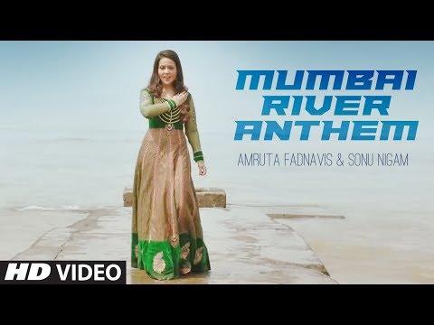 Mumbai River Anthem  Amruta Fadnavis & Sonu Nigam   Leelaa   Sachin Gupta   Kaamod Subhash