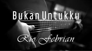 Gambar cover Bukan Untukku - Rio Febrian ( Acoustic Karaoke )