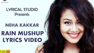 Neha Kakkar - Rain Mashup - Lyrics video
