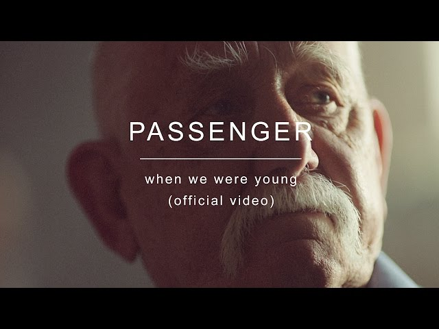 Passenger | When We Were Young (Official Video)