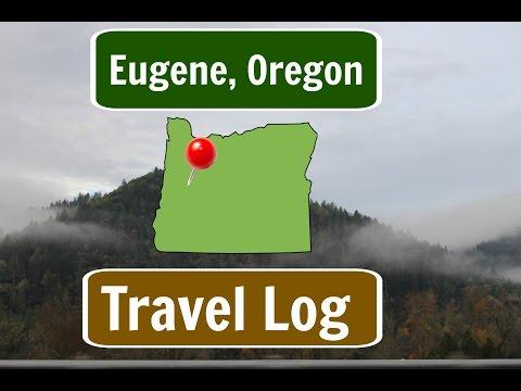Eugene, Oregon Road Trip Travel Log