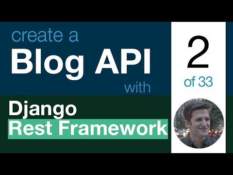 Blog API with Django Rest Framework 2 of 33 - Getting Started & Installations