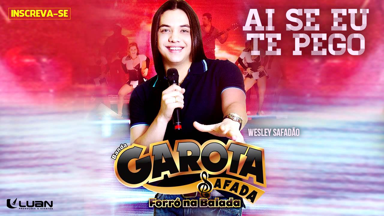 Wesley Safadão & Garota Safada — Ai se eu te pego [CD Forró na Balada]