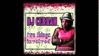 DJ CEBZAH   two things involved