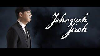 Jehovah Jireh ( Tuhan Menyediakan ) Official MV - Edward Chen 陳國富