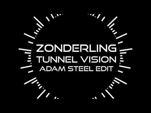 Zonderling - Tunnel Vision (Adam Steel Edit)