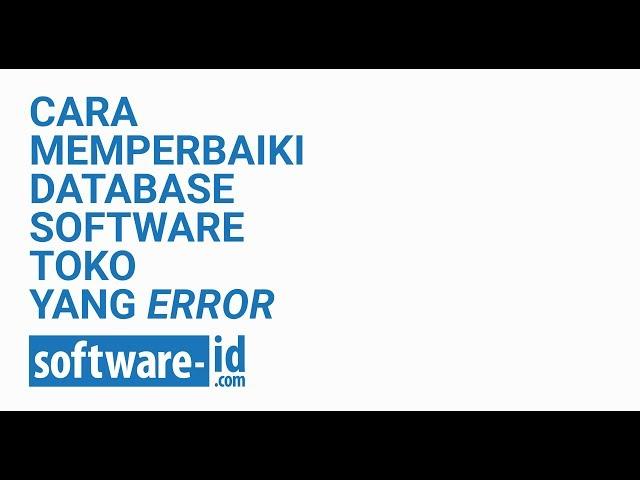 Cara Memperbaiki Database Software Toko yang Error