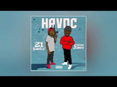 21 Savage & Fresh Jones - Havoc