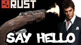 RUST: SAY HELLO TO MY LITTLE FRIEND! - Episode 17