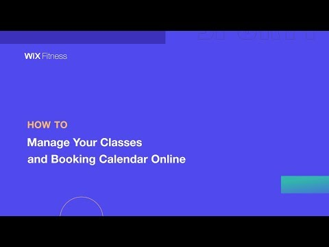 How To Manage Your Classes And Booking Calendar Online | Wix.com