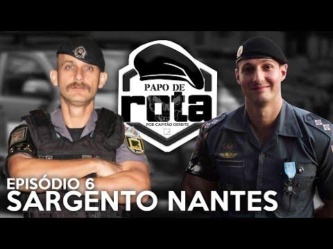 PAPO DE ROTA, com Sargento Nantes - episódio 6
