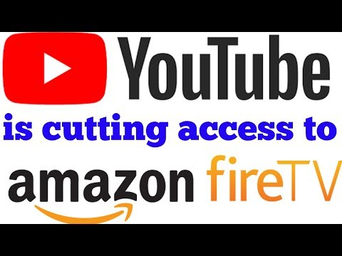 YouTube is cutting access to Amazon Fire TV