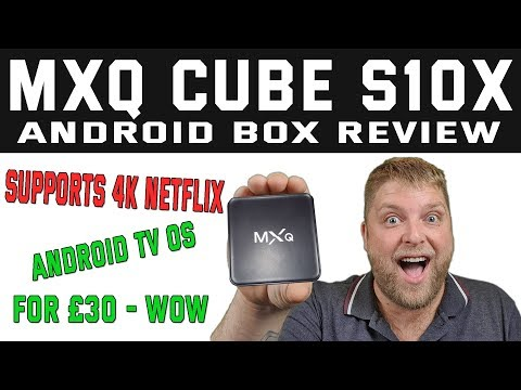 MXQ Cube S10x Android TV Box Review  |  Finally A Box That Supports 4k Netflix