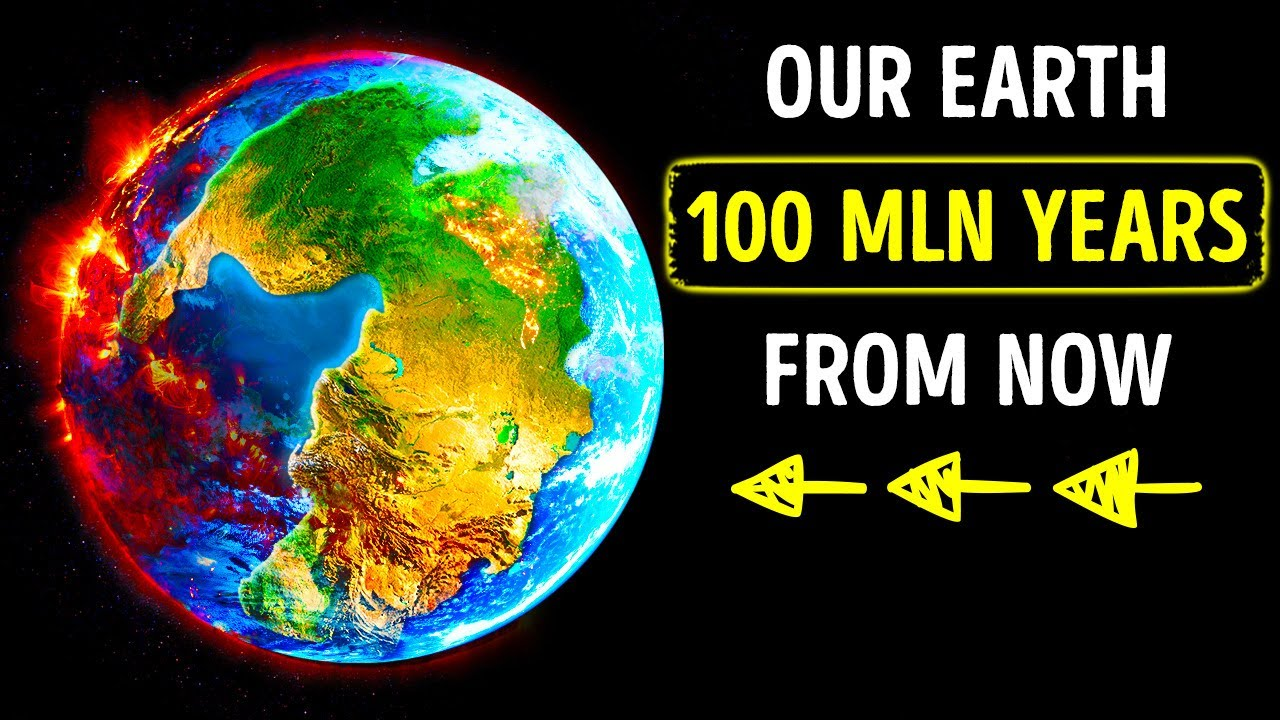 Watch Earth Change 100 Million Years in the Future