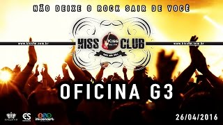 KISS CLUB - OFICINA G3 - 26/04/2016