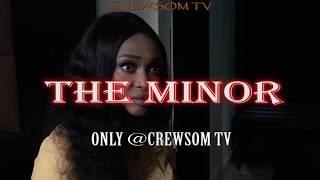 THE MINOR TRAILER - LATEST 2018 NIGERIAN NOLLYWOOD MOVIES