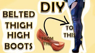 DIY *RIHANNA INSPIRED* BELTED THIGH HIGH BOOTS FROM PUMPS l Easy pattern, sewing and gluing tutorial