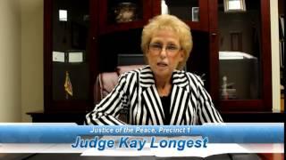 Judge Kay Longest - Justice of the Peace, Precinct 1