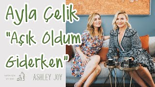 Aşık Oldum Giderken - Ayla Çelik | 5 Çayı | Ashley Joy.mp3