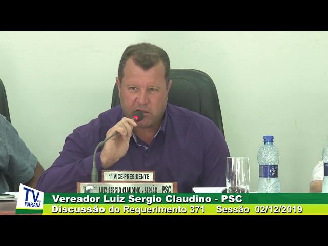 Vereador Luiz Sergio Claudino PSC Discussão  Requerimento 371  Sessão 02 12 2019