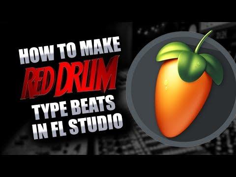 How To Make Red Drum  Type Beats In Fl Studio