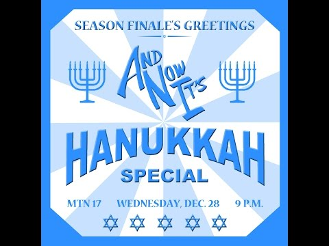 And Now It's Episode 10: Hanukkah Special