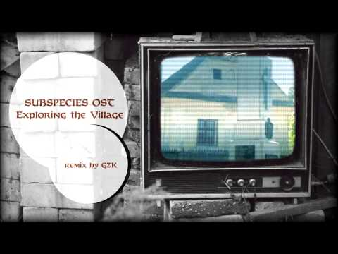 Subspecies OST - Exploring the Village (remix by GZK)