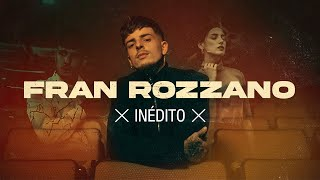 Fran Rozzano - Inédito [Official Video]
