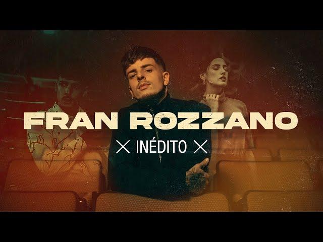 Fran Rozzano - Inédito [Official Video]