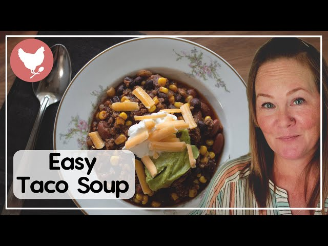 Super Easy Taco Soup - Cook With Me   A Good Life Farm
