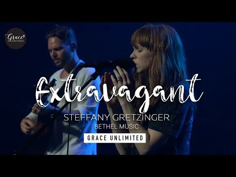 Extravagant - Steffany Gretzinger - Bethel