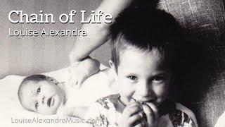 """Chain of Life"" (Music Video) - Louise Alexandra"