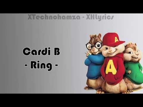 Cardi B - Ring (Lyrics) Chipmunks Version (ft. Kehlani)