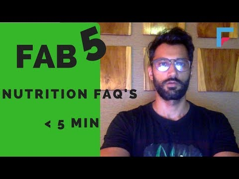 FAB 5  FAQ's -Answering 5 Nutritional Questions in less than 5 minutes