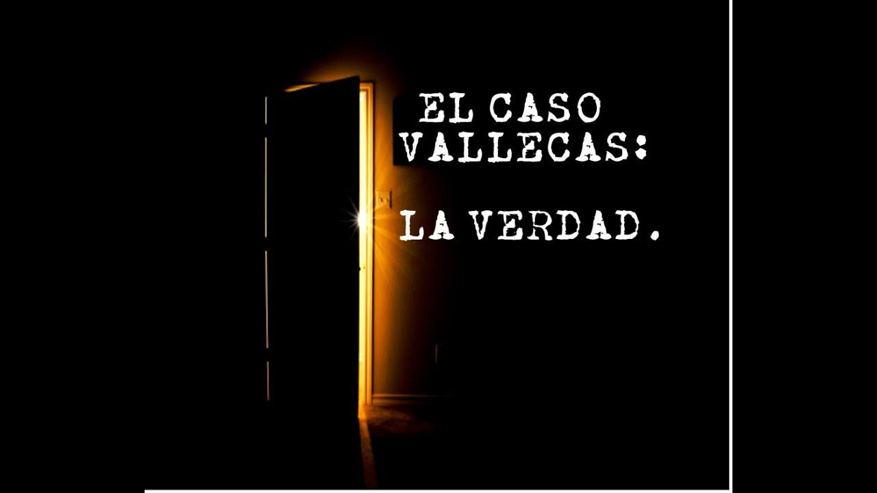 EL CASO VALLECAS: LA VERDAD. - YouTube