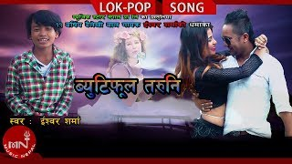 New Lok Pop 2075/2018 | Beautyful Taruni - Ishwor Sharma Taruni Ft. Dipak, Puja & Ishwor