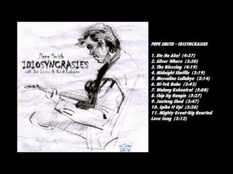 Pepe Smith , Idiosyncrasies Full Album