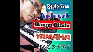 Style (Free) Andmesh - Hanya Rindu Keyboard Yamaha PSR S950
