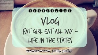 Repeat youtube video Vlog: Fat Girl Eat All Day - Life in the States