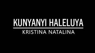 Ku Nyanyi Haleluya Kristina Natalina Vid Lyrics