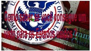 Como saber se você consegue um visto para os Estados Unidos ? ✔