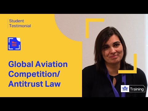 IATA Training | Global Aviation Competition/Antitrust Law | Instructor Testimonial