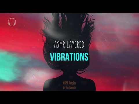 Layered [ASMR] ★ Vibrations - Intense and soothing ★ [no talking] [Binaural]