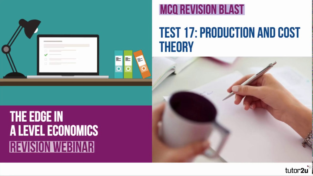 Test 17: MCQ Revision on Production and Cost for | Economics
